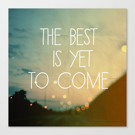 Image result for the best is yet to come