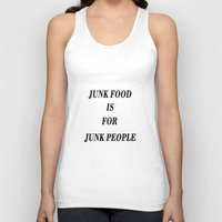 junk food Tank Tops featuring Junk Food is for Junk People by Dano77