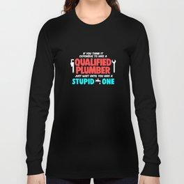 Plumber Funny Plumbing Joke Pun Gift Long Sleeve T-shirt