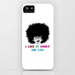 I Like It Kinky No Lye Natural Hair Products iPhone Case