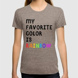 My Favorite Color is Rainbow T-shirt