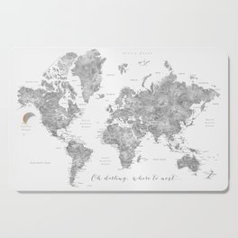 Oh darling, where to next... detailed world map in grayscale watercolor Cutting Board