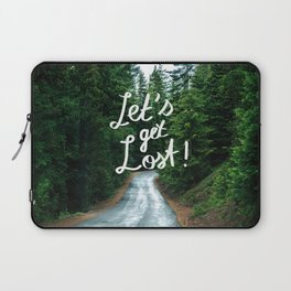 Let's get Lost! - Quote Typography Green Forest Laptop Sleeve