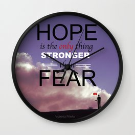 Hope is the only thing stronger than fear Wall Clock