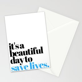 it's a beautiful day to save lives Stationery Cards