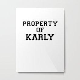 Property of KARLY Metal Print