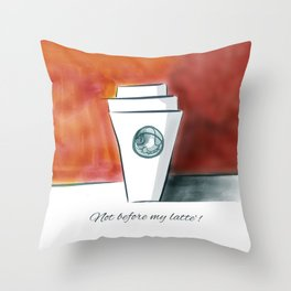 Not before my latte Throw Pillow