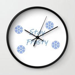 Stay Frosty Wall Clock