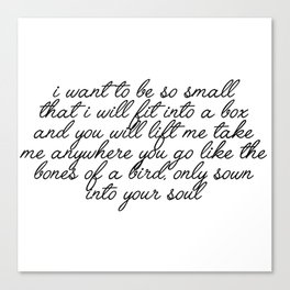 i want to be so small Canvas Print