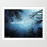 i want to believe Art Prints featuring I want to believe... by Julia Kovtunyak