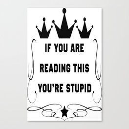 If you are reading this Canvas Print