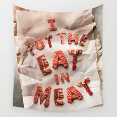 I Put the Eat in Meat Wall Tapestry
