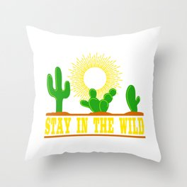 """A Perfect Gift For Wild Friends Saying """"Stay In The Wild"""" T-shirt Design Cactus Sun Desert Sand  Throw Pillow"""