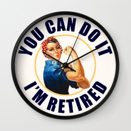 Retired Rosie the Riveter You Can Do It Wall Clock