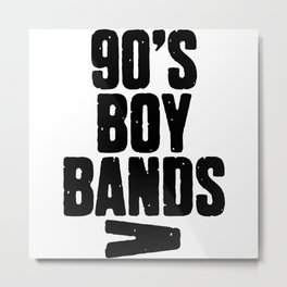 90's Boy Band Metal Print