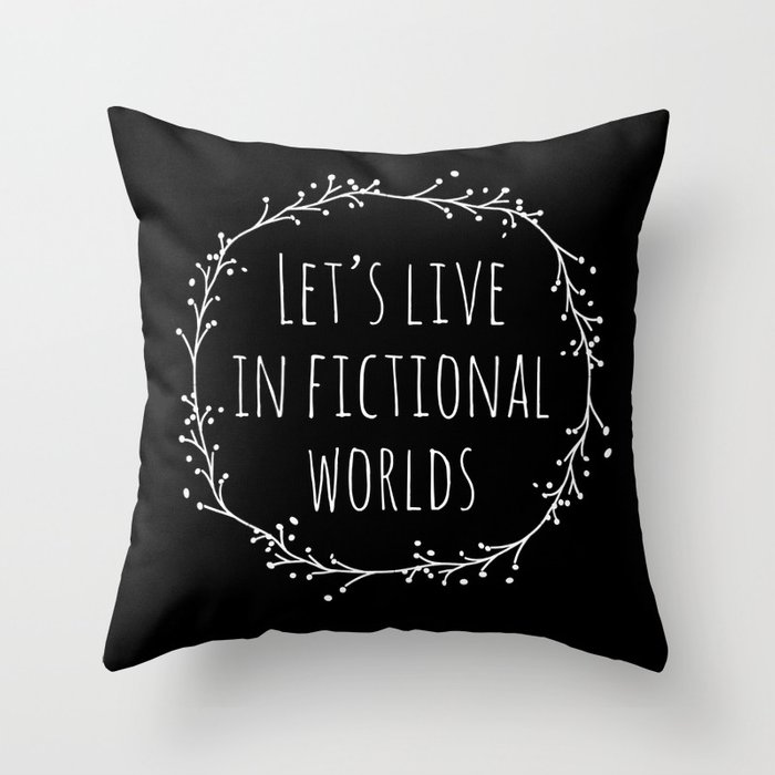 Let's Live in Fictional Worlds - Inverted Throw Pillow