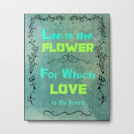 Inspirational Quote on Love and Life Metal Print