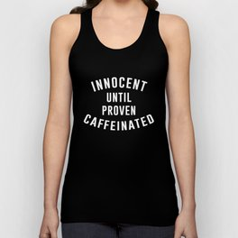 Innocent until proven caffeinated Unisex Tank Top