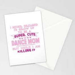 SUPER CUTE DANCE MOM Stationery Cards