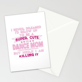 SUPER CUTE DANCE MOM Stationery Cards