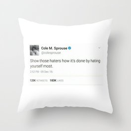 Cole M. Sprouse Tweeting About Haters Throw Pillow
