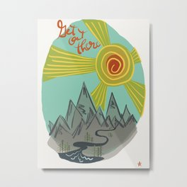 Get Out There Metal Print