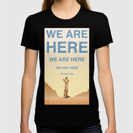 We Are Here-The Martian T-shirt