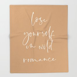 Lose yourself in wild Romance   Typography art   Beautiful quote wall art minimalistic Coral Orange Throw Blanket