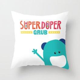 Super Duper Grub Throw Pillow