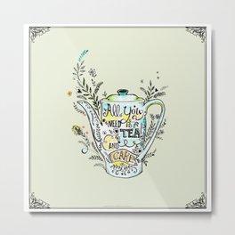 All You Need is Tea & Cake - 2 Metal Print