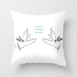 ANXIOUS! ANXIOUS! ANXIOUS! Throw Pillow