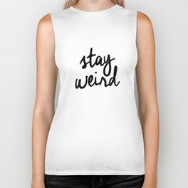 Stay Weird Black and White Humorous Inspo Typography Poster for the Young Wild and Free Biker Tank