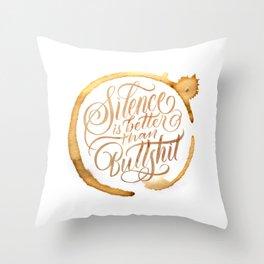 Silence is better than bullshit Throw Pillow