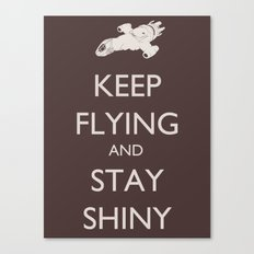 Keep Flying and Stay Shiny Canvas Print
