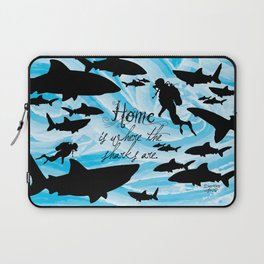 Home is where the sharks are! Laptop Sleeve