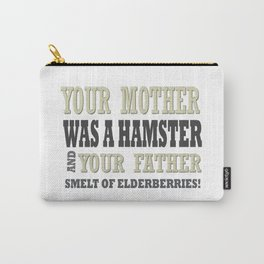 your mother was a hamster ... monthy python and the holy grail funny quote Carry-All Pouch
