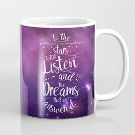 ACOMAF- To the Stars Who Listen And the Dreams that are Answered Coffee Mug