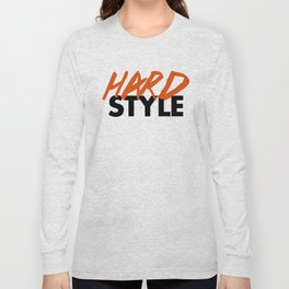 Dirty Hardstyle Rave Quote Long Sleeve T-shirt