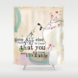 Above All You are Loved Shower Curtain