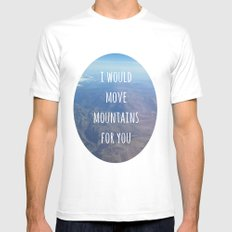 I Would Move Mountains For You White Mens Fitted Tee MEDIUM