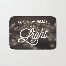 Let Your Heart Be Light Bath Mat