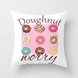 Doughnut Worry Throw Pillow