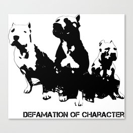 Defamation of Character Canvas Print