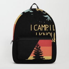 I Camp I Drink And I Know Things Backpack