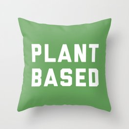 Plant Based Vegan Quote Throw Pillow