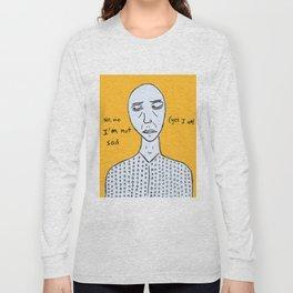 I'm not sad Long Sleeve T-shirt