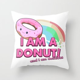 I am a Donut, and I am delicious Throw Pillow