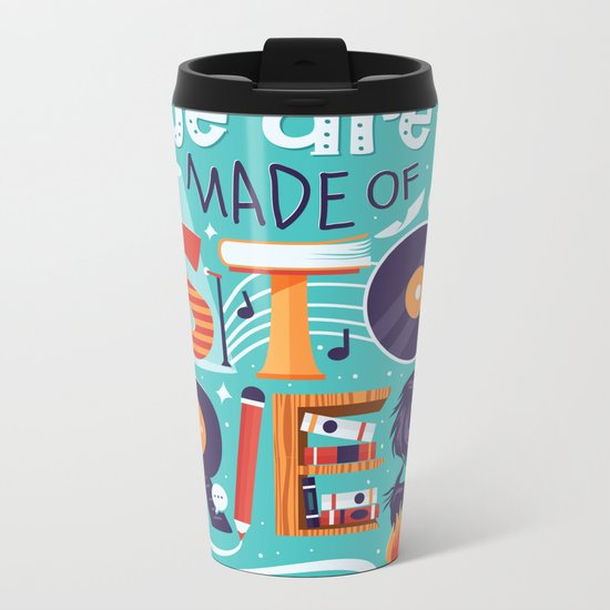 We Are Made of Stories Metal Travel Mug