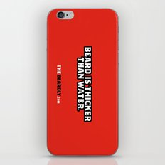 BEARD IS THICKER THAN WATER. iPhone & iPod Skin