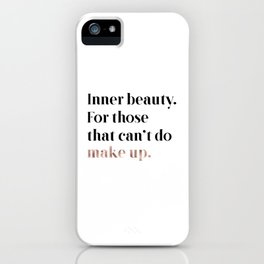 Rose gold beauty - inner beauty, for those that can't do make up iPhone Case